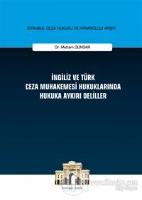 İngiliz ve Türk Ceza Muhakemesi Hukuklarında Hukuka Aykırı Deliller (Ciltli)