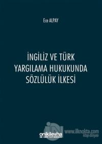 İngiliz ve Türk Yargılama Hukukunda Sözlülük İlkesi