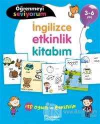 İngilizce Etkinlik Kitabım - Öğrenmeyi Seviyorum 3-6 Yaş