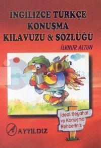 İngilizce Türkçe Konuşma Kılavuzu & Sözlüğü
