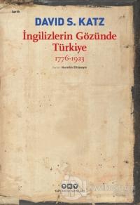 İngilizlerin Gözünde Türkiye 1776-1923 David S. Katz
