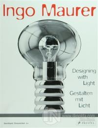 Ingo Maurer - Designing with Light Bernhard Dessecker