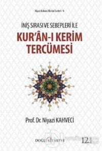 İniş Sırası ve Sebepleri ile Kur'an-ı Kerim Tercümesi (Ciltli)