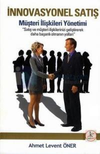 İnnovasyonel Satış - Müşteri İlişkileri Yönetimi