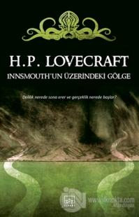 İnnsmouth'un Üzerindeki Gölge %40 indirimli Howard Phillips Lovecraft
