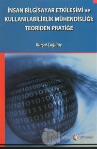 İnsan Bilgisayar Etkileşimi ve Kullanılabilirlik Mühendisliği: Teoriden Pratiğe