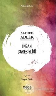 İnsan Çaresizliği Alfred Adler