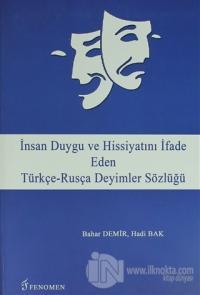 İnsan Duygu ve Hissiyatını İfade Eden Türkçe-Rusça Deyimler Sözlüğü
