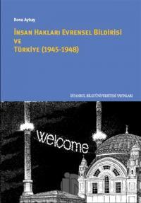 İnsan Hakları Evrensel Bildirisi ve Türkiye (1945-1948)