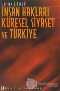 İnsan Hakları Küresel Siyaset ve Türkiye