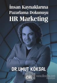 İnsan Kaynaklarına Pazarlama Dokunuşu HR Marketing