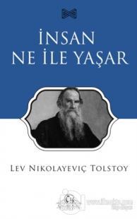 İnsan Ne İle Yaşar %15 indirimli Lev Nikolayeviç Tolstoy