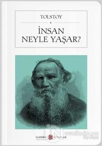 İnsan Neyle Yaşar? (Cep Boy) Lev Nikolayeviç Tolstoy