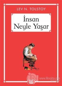 İnsan Neyle Yaşar - Gökkuşağı Cep Kitap Dizisi Lev Nikolayeviç Tolstoy