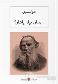 İnsan Neyle Yaşar %15 indirimli Lev Nikolayeviç Tolstoy