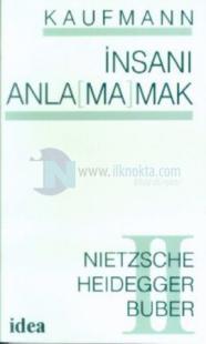 İnsanı Anla(ma)mak II(Nihilizm, Varoluşçuluk) Nietzsche, Heidegger, Buber