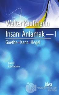 İnsanı Anlamak 1 %10 indirimli Walter Kaufmann