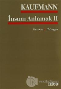 İnsanı Anlamak 2 Nietsche - Heidegger