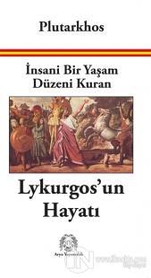 İnsani Bir Yaşam Düzeni Kuran Lykurgos'un Hayatı %10 indirimli Plutark