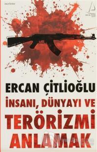 İnsanı, Dünyayı ve Terörizmi Anlamak
