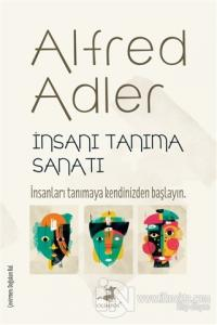 İnsanı Tanıma Sanatı Alfred Adler