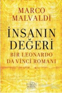İnsanın Değeri - Bir Leonardo da Vinci Romanı