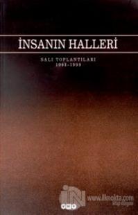 İnsanın Halleri Salı Toplantıları 1998 - 1999
