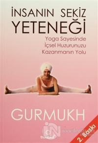 İnsanın Sekiz Yeteneği Yoga Sayesinde  İçsel Huzurunuzu Kazanmanın Yolu