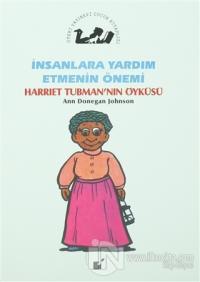 İnsanlara Yardım Etmenin Önemi - Harriet Tubman'nın Öyküsü