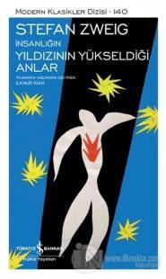 İnsanlığın Yıldızının Yükseldiği Anlar (Şömizli) (Ciltli) Stefan Zweig