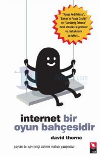 İnternet Bir Oyun Bahçesidir