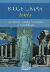 Ionia Bir Tarihsel Coğrafya Araştırması ve Gezi Rehberi