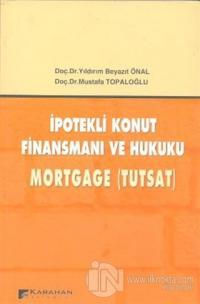 İpotekli Konut Finansmanı ve Hukuku Yıldırım Beyazıt Önal