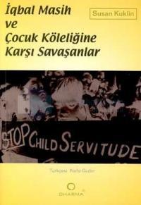 İqbal Masih ve Çocuk Köleliğine Karşı Savaşanlar