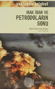 Irak İran ve Petrodoların Sonu Yaklaşan Felaket