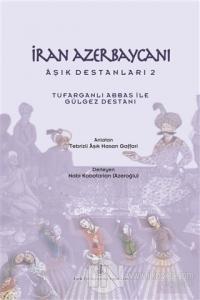 İran Azerbaycanı Aşık Destanları 2 - Tufarganlı Abbas ile Gülgez Desta