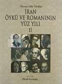 İran Öykü ve Romanının Yüz Yılı 2. Cilt