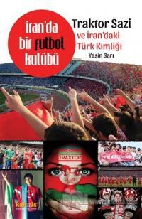 İran'da Bir Futbol Kulübü - Traktor Sazi ve İran'daki Türk Kimliği