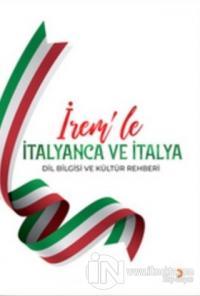 İrem'le İtalyanca ve İtalya Dil Bilgisi ve Kültür Rehberi