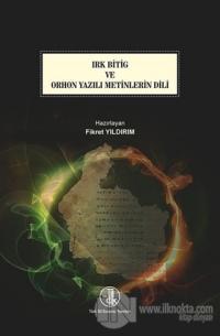 Irk Bitig ve Orhon Yazılı Metinlerin Dili