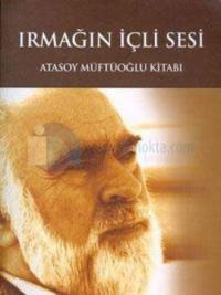 Irmağın İçli Sesi Atasoy Müftüoğlu