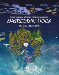 İronik Yaşamda Sonsuza Yürüyen Kahraman Nasreddin Hoca