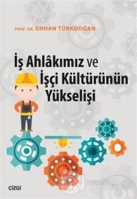 İş Ahlakımız ve İşçi Kültürünün Yükselişi