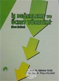 İş Değerleme ve Ücret Yönetimi (Ders Notları)