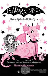 Isadora Moon Okula Ejderha Götürüyor (Ciltli)