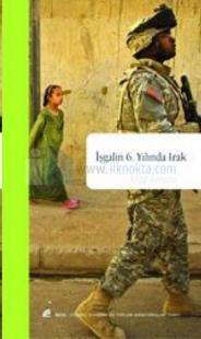İşgalin 6. Yılında Irak