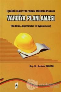 İşgücü Maliyetlerinin Minimizasyonu - Vardiya Planlaması İbrahim Güngö
