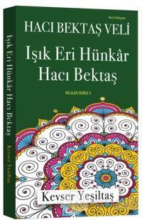 Işık Eri Hünkar Hacı Bektaş (Yeni Edisyon)