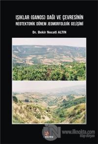Işıklar (Ganos) Dağı ve Çevresinin Neotektonik Dönem Jeomorfolojik Gel