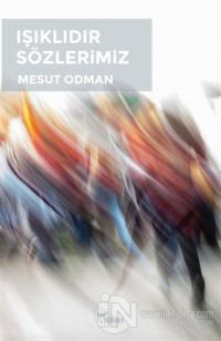 Işıklıdır Sözlerimiz Mesut Odman